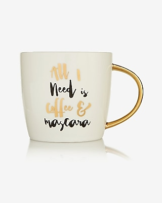 Express Womens Slant All I Need Is Coffee And Mascara Mug