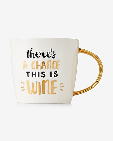 slant chance this is wine coffee mug